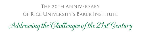 The 20th Anniversary of Rice University's Baker Institute | Addressing the Challenges of the 21st Century